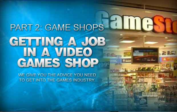 How To Get A Job In A Video Games Shop