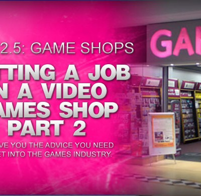 getting-a-job-in-thegames-shop-part2