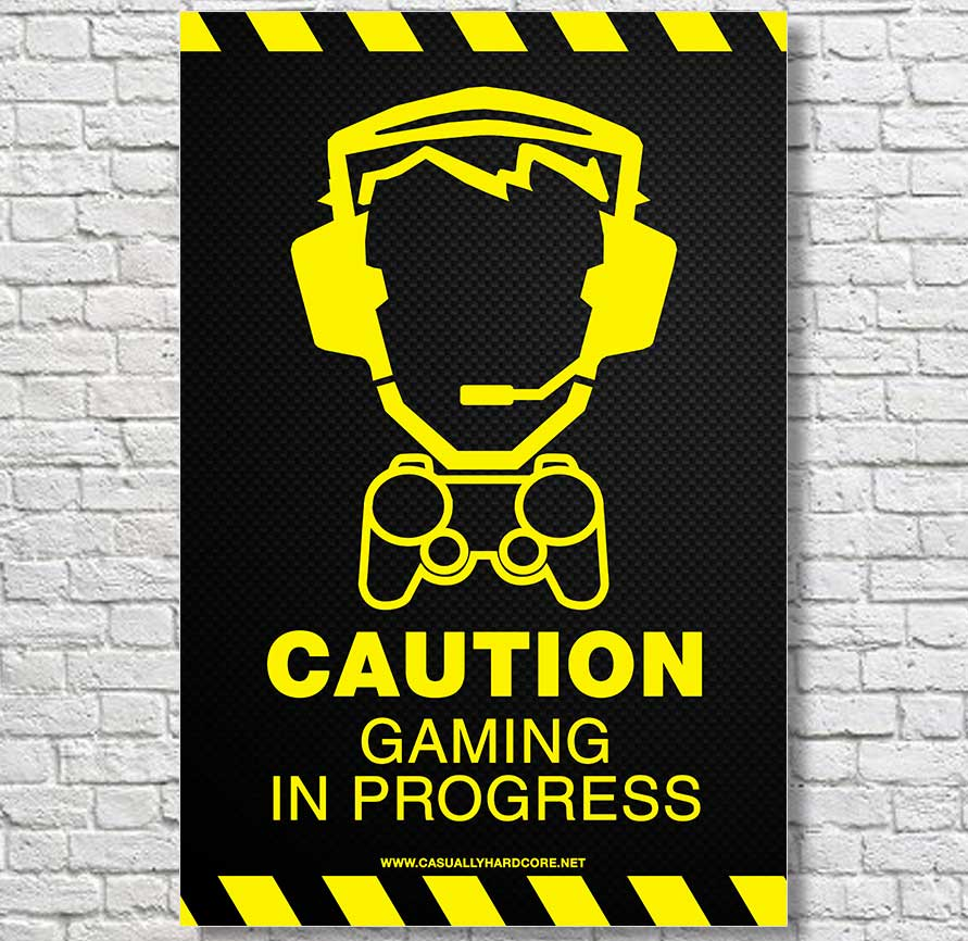 Caution Gaming In Progress Poster