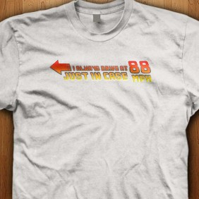 Official-Back-To-The-Future-I-Always-Drive-At-88mph-White-Shirt
