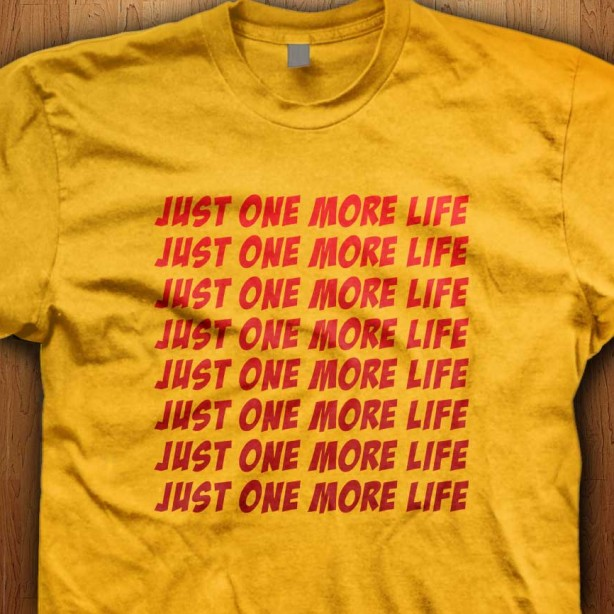 Just-One-More-Life-Yellow-Shirt